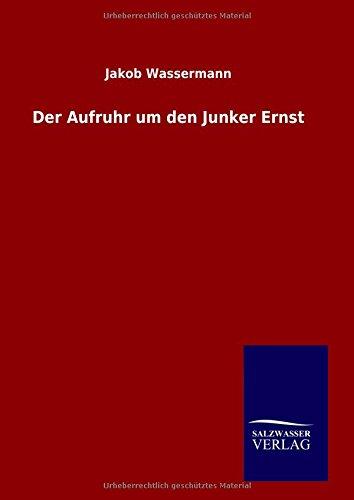 9783846084717: Der Aufruhr um den Junker Ernst