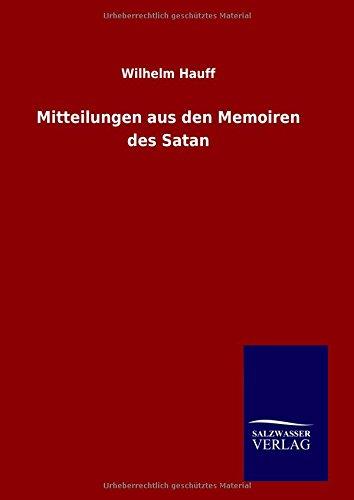 9783846084922: Mitteilungen aus den Memoiren des Satan (German Edition)