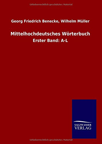 9783846086049: Mittelhochdeutsches Wörterbuch: Erster Band: A-L