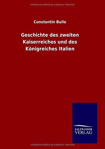 9783846087992: Geschichte des zweiten Kaiserreiches und des Königreiches Italien (German Edition)