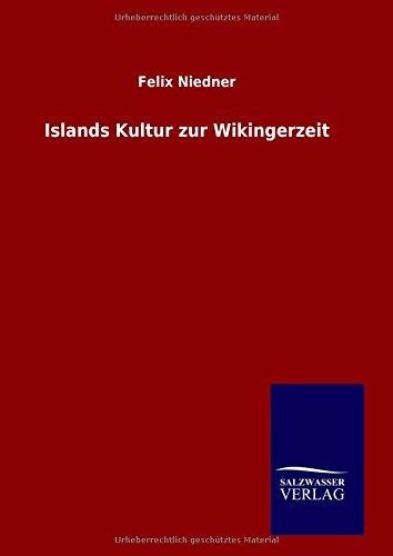 Islands Kultur Zur Wikingerzeit: Felix Niedner