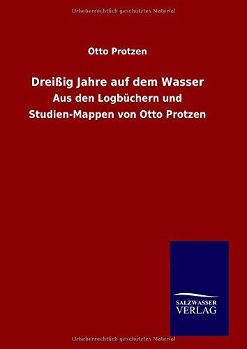 9783846088463: Dreißig Jahre auf dem Wasser (German Edition)