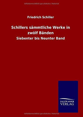 9783846088746: Schillers sämmtliche Werke in zwölf Bänden: Siebenter bis Neunter Band