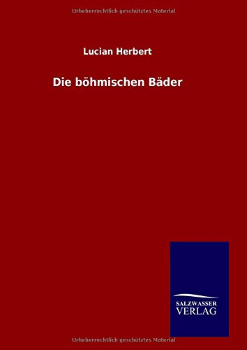 9783846089019: Die böhmischen Bäder (German Edition)