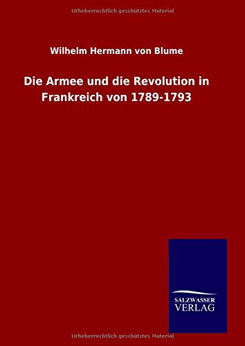 9783846089095: Die Armee und die Revolution in Frankreich von 1789-1793