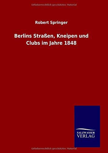9783846089897: Berlins Straßen, Kneipen und Clubs im Jahre 1848