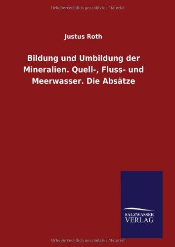 9783846091708: Bildung und Umbildung der Mineralien. Quell-, Fluss- und Meerwasser. Die Absätze