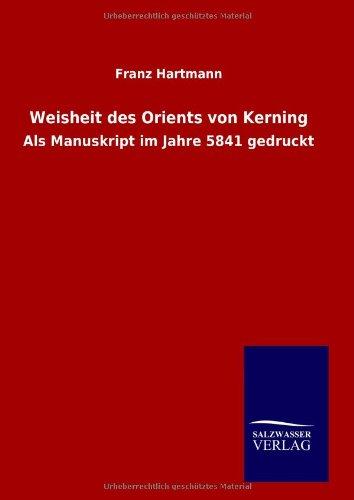 9783846092248: Weisheit des Orients von Kerning: Als Manuskript im Jahre 5841 gedruckt