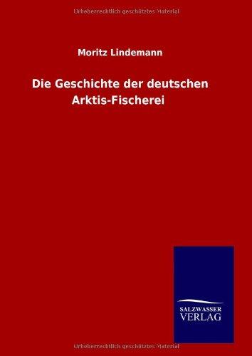 9783846092521: Die Geschichte der deutschen Arktis-Fischerei