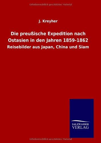 9783846094235: Die preußische Expedition nach Ostasien in den Jahren 1859-1862: Reisebilder aus Japan, China und Siam