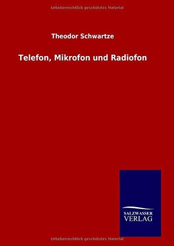 9783846094846: Telefon, Mikrofon und Radiofon