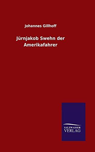 9783846099636: Jürnjakob Swehn der Amerikafahrer (German Edition)