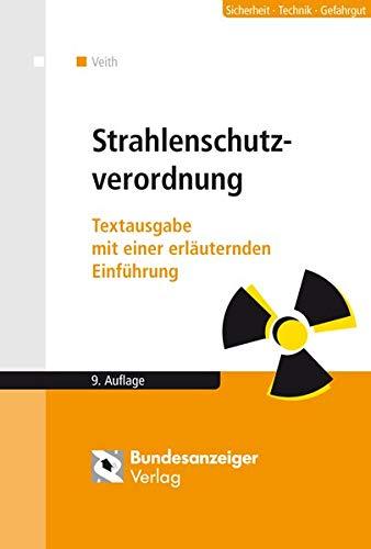 9783846200032: Strahlenschutzverordnung: Textausgabe mit einer erläuternden Einführung