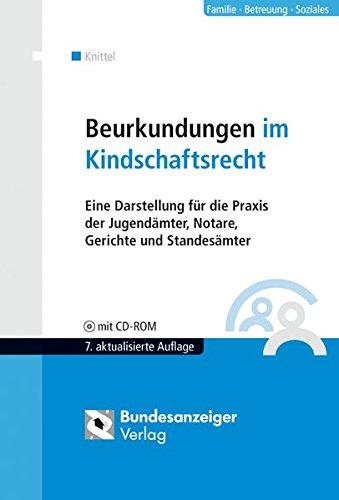 Beurkundungen im Kindschaftsrecht, m. CD-ROM: Bernhard Knittel
