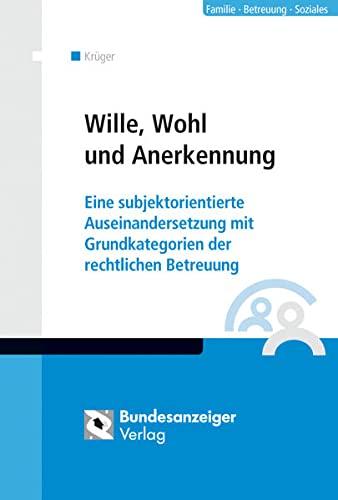 Wille, Wohl und Anerkennung: Michael Kr�ger
