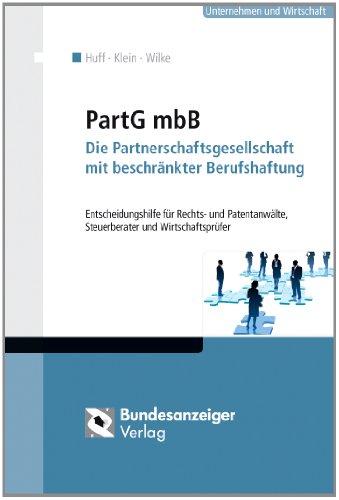9783846201107: PartG mbB: Die Partnerschaftsgesellschaft mit beschränkter Berufshaftung: Entscheidungshilfe für Rechts- und Patentanwälte, Steuerberater und Wirtschaftsprüfer