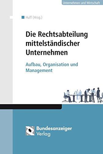 9783846201633: Die Rechtsabteilung mittelständischer Unternehmen: Aufbau, Organisation und Management