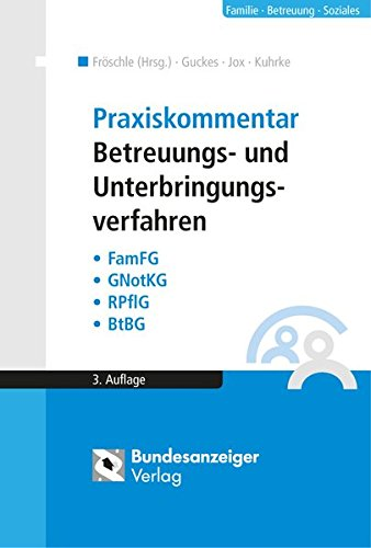 Praxiskommentar Betreuungs- und Unterbringungsverfahren: Thomas Guckes
