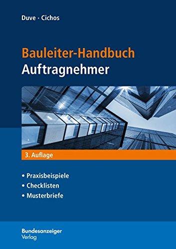 9783846203095: Bauleiter-Handbuch Auftragnehmer: Praxisbeispiele, Checklisten, Musterbriefe