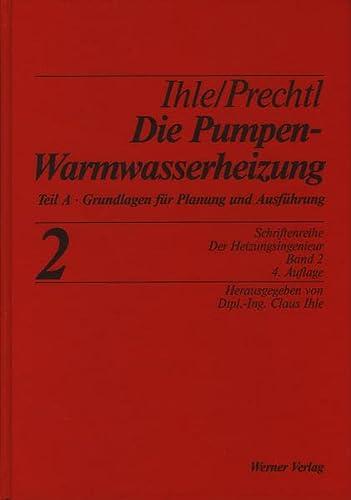 Der Heizungsingenieur 2. Die Pumpenwarmwasserheizung 1: Claus Ihle
