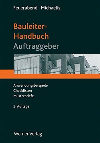 Bauleiter-Handbuch Auftraggeber: Anwendungsbeispiele, Checklisten, Musterbriefe: Thomas Feuerabend,...