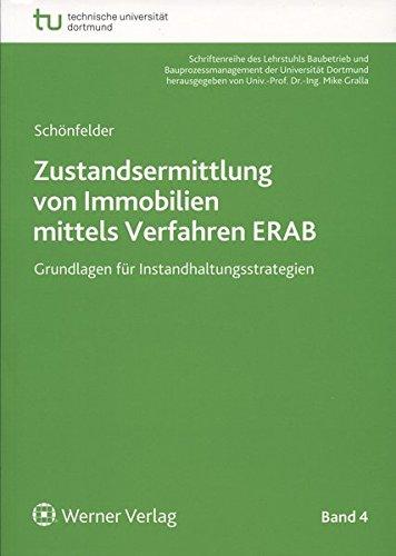 Zustandsermittlung von Immobilien mittels Verfahren ERAB: Uwe-Thomas Schönfelder