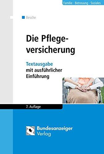 9783846204320: Die Pflegeversicherung: Textausgabe mit ausf�hrlicher Einf�hrung