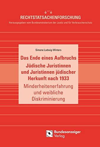9783846205952: Das Ende eines Aufbruchs. Jüdische Juristinnen und Juristinnen jüdischer Herkunft nach 1933: Minderheitenerfahrung und weibliche Diskriminierung