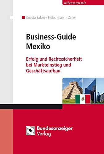 9783846206201: Business-Guide Mexiko: Erfolg und Rechtssicherheit bei Markteinstieg und Geschäftsaufbau