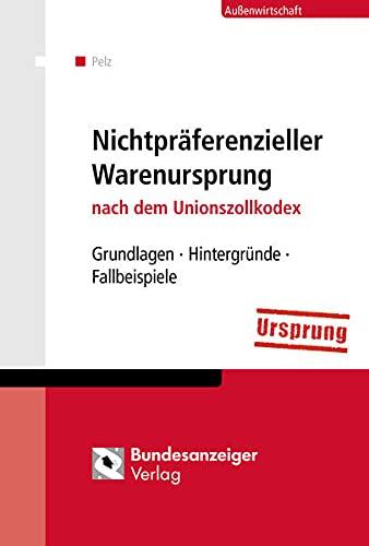 9783846206348: Nichtpräferenzieller Warenursprung: nach dem Unionszollkodex. Grundlagen - Hintergründe - Fallbeispiele