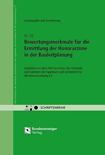 Bewertungsmerkmale für die Ermittlung der Honorarzone in der Bauleitplanung: AHO Heft 36 (Paperback)