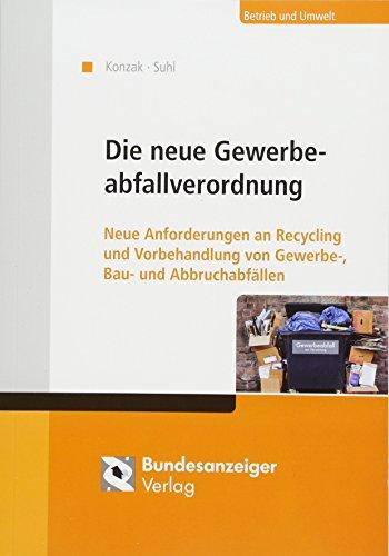 Die neue Gewerbeabfallverordnung: Neue Anforderungen an Recycling und Vorbehandlung von Gewerbe-, ...