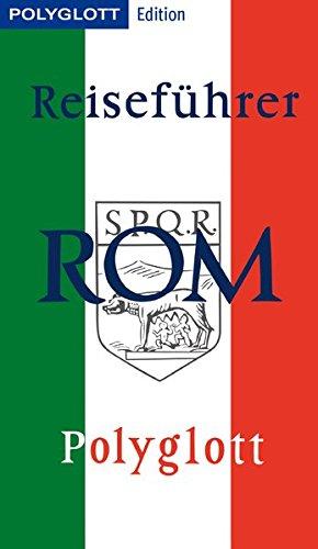 POLYGLOTT Edition Rom: Rom gestern & heute: Renate Nöldeke; Jürgen