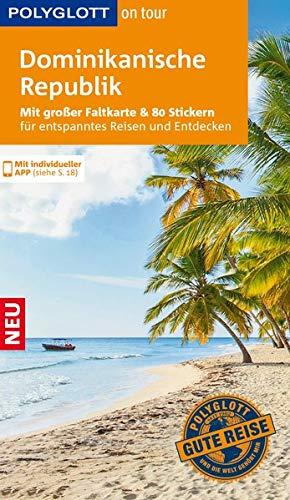 9783846429211: POLYGLOTT on tour Reiseführer Dominikanische Republik: Mit großer Faltkarte, 80 Stickern und individueller App
