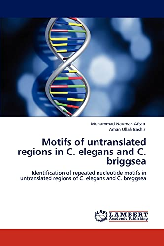 Motifs of untranslated regions in C. elegans and C. briggsea: Identification of repeated nucleotide...