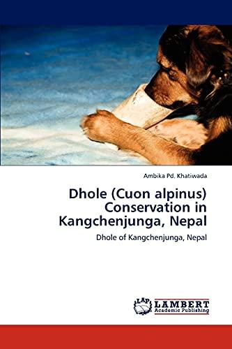 Dhole (Cuon alpinus) Conservation in Kangchenjunga, Nepal: Dhole of Kangchenjunga, Nepal: Ambika Pd...