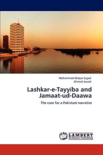 Lashkar-e-Tayyiba and Jamaat-ud-Daawa: The case for a Pakistani narrative: Mohammad Waqas Sajjad