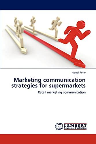 Marketing Communication Strategies for Supermarkets: Ngugi Peter