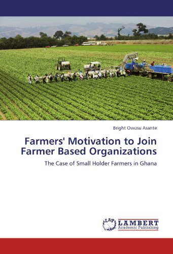 9783846503638: Farmers' Motivation to Join Farmer Based Organizations: The Case of Small Holder Farmers in Ghana