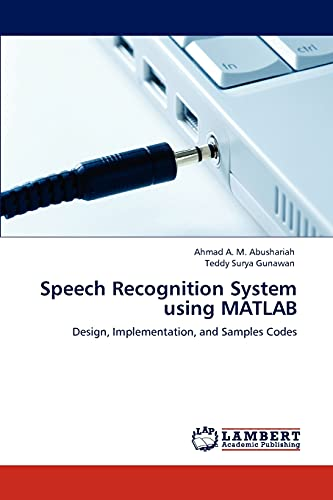 9783846503768: Speech Recognition System using MATLAB: Design, Implementation, and Samples Codes