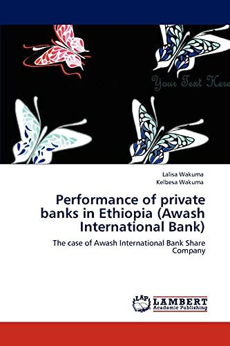 Performance of Private Banks in Ethiopia (Awash: Lalisa Wakuma