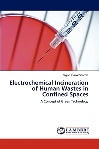 9783846504758: Electrochemical Incineration of Human Wastes in Confined Spaces: A Concept of Green Technology