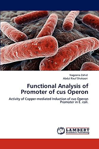 Functional Analysis of Promoter of Cus Operon (Paperback): Abdul Rauf Shakoori, Nageena Zahid