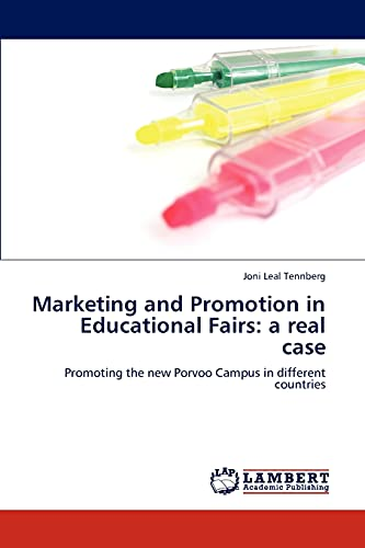 Marketing and Promotion in Educational Fairs: A Real Case (Paperback): Joni Leal Tennberg