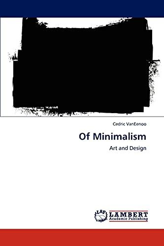 Of Minimalism (Paperback): Cedric VanEenoo