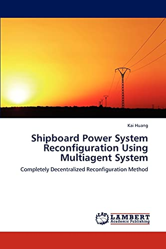 Shipboard Power System Reconfiguration Using Multiagent System (Paperback): Kai Huang