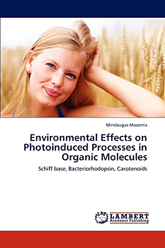 9783846506028: Environmental Effects on Photoinduced Processes in Organic Molecules: Schiff base, Bacteriorhodopsin, Carotenoids