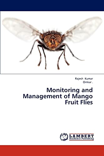 9783846506424: Monitoring and Management of Mango Fruit Flies