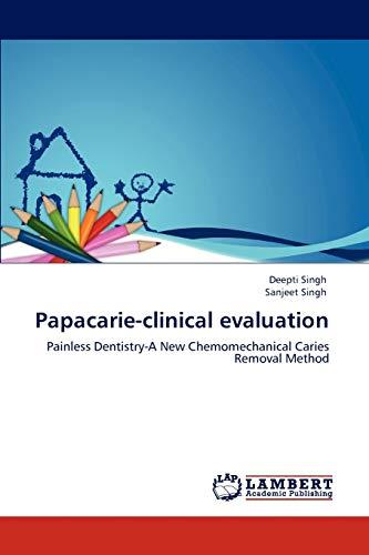 Papacarie-Clinical Evaluation (Paperback): Deepti Singh, Sanjeet Singh
