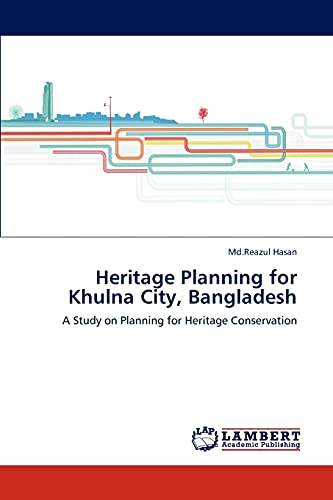 9783846507261: Heritage Planning for Khulna City, Bangladesh: A Study on Planning for Heritage Conservation